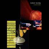 Bill Bruford's Earthworks: Footloose in NYC/In Concert in Holland
