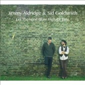 Jimmy Aldridge/Sid Goldsmith: Let the Wind Blow High or Low