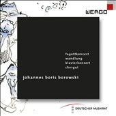 Johannes B. Borowski (b.1979): Bassoon Concerto; Piano Concerto et al. / Pascal Gallois, basson; Florent Boffard, piano; Ensemble Intercontemporain; Ensemble Aventure; Ensemble Interface et al.
