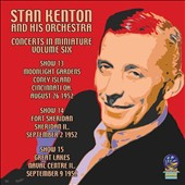 Stan Kenton/Stan Kenton & His Orchestra: Concerts in Miniature, Vol. 6