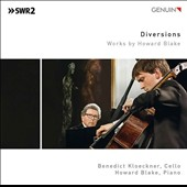 Diversions: Works by Howard Blake (b.1938) / Benedict Kloeckner, cello; Howard Blake, piano