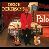 Deke Dickerson: Greatest Hits [Digipak]
