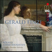 Gerald Finzi: Five Bagatelles; Interlude; Introit; Romance; Elegy; Prelude; Fugue; Diabelleries; Variations by various composers / Cologne Chamber Soloists