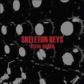 Steve Roach: Skeleton Keys [Digipak]