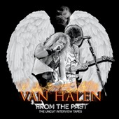Van Halen: From the Past: The Uncut Interview Tapes