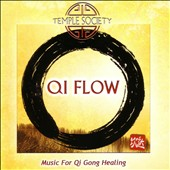 Temple Society: Qi Flow: Music for Qi Gong Healing