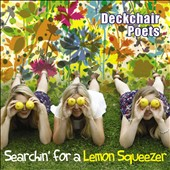 Deckchair Poets: Searchin' for a Lemon Squeezer