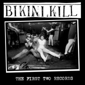 Bikini Kill: The First Two Records