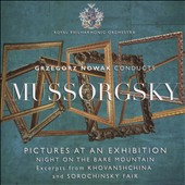 Mussorgsky: Pictures at an Exhibition; Night on the Bare Mountain; Khovanshchina & Sorochinsky Fair (exc) / Grzegorz Nowak, Royal PO
