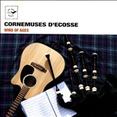 Raphaël Merlin/Bruno Thomas: Cornemuses d'Ecosse: Wind of Ages