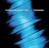 Thomas Rückert Trio: Parvaneh