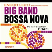 Enoch Light and His Orchestra/Enoch Light & His Orchestra: Big Band Bossa Nova/Let's Dance Bossa Nova