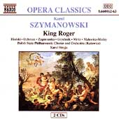 Szymanowski: King Roger / Polish State Philharmonic