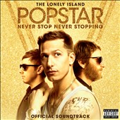The Lonely Island: Popstar: Never Stop Never Stopping [Official Soundtrack] [PA]