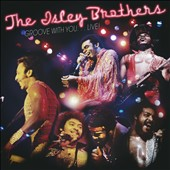The Isley Brothers: Groove With You...Live! *