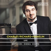 Charles Richard-Hamelin Plays Beethoven, Enescu, Chopin / Charles Richard-Hamelin, piano