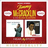 Jimmy McCracklin & His Blues Blasters: Hear My Story: Selected Recordings 1956-1962