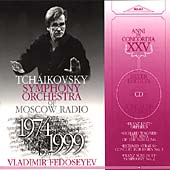 Fedoseyev & Tchaikowsky SO of Moscow Radio - 1974-1999
