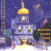 Gideon Freudmann: Ukranian Pajama Party