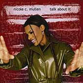 Nicole C. Mullen: Talk About It