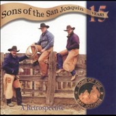 Sons of the San Joaquin: 15 Years: A Retrospective