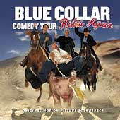 Blue Collar Comedy Tour: Blue Collar Comedy Tour Rides Again