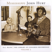 Mississippi John Hurt: D.C. Blues: Library of Congress Recordings, Vol. 2