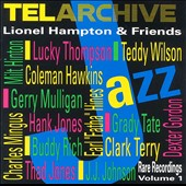Lionel Hampton: Lionel Hampton & Friends: Rare Recordings, Vol. 1