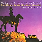 Royal Scots Dragoon Guards: The Pipes & Drums & Military Band of the Royal Scots Dragoon Guards: Amazing Grace