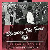 Various Artists: Blowing the Fuse: 28 R&B Classics That Rocked the Jukebox in 1948
