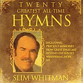 Slim Whitman: 20 Greatest All Time Hymns