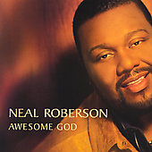 Neal Roberson: Awesome God *