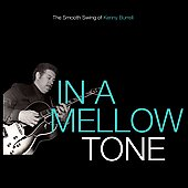 Kenny Burrell: In a Mellow Tone: The Smooth Swing of Kenny Burrell