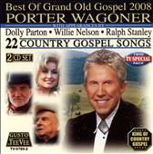 Porter Wagoner: Best of Grand Old Gospel 2008
