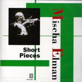 Mischa Elman - Short Pieces