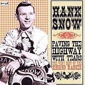 Hank Snow: Paving the Highway with Tears: The Very Best of the Singing Ranger