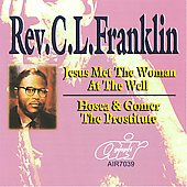 Rev. C.L. Franklin: Jesus Met the Woman at the Well/Hosea and Gomer