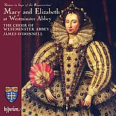 Mary and Elizabeth at Westminster Abbey / James O'Donnell, Westminster Cathedral Choir