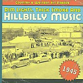Various Artists: Dim Lights, Thick Smoke and Hillbilly Music: 1945