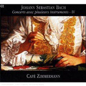 Bach - Concerts avec plusieurs instruments Vol 4 / Caf&eacute; Zimmermann