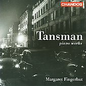 Tansman: Piano Works / Margaret Fingerhut