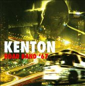 Stan Kenton: Road Band '67