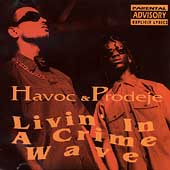 Havoc & Prodeje: Livin' in a Crime Wave