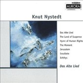 Knut Nystedt: Das Alte Lied;  The Land of Suspense: Etc.