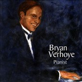 Bryan Verhoye, Pianist