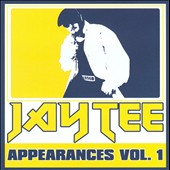 Jay Tee: Appearances, Vol. 1 [PA] *