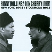 Sonny Rollins/Don Cherry Quartet/Sonny Rollins: New York 1962/Stockholm 1963