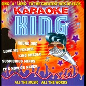 Karaoke: Karaoke King: Sing-A-Long To The Greatest Hits Of Elvis