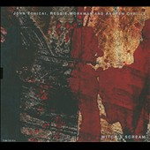 John Tchicai/Andrew Cyrille/Reggie Workman: Witch's Scream [Digipak]