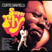 Curtis Mayfield: Super Fly [Original Soundtrack] [Remaster]